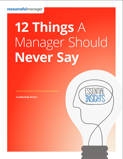 12 Things A Manager Should Never Say