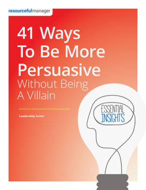 41 Ways To Be More Persuasive Without Being A Villain
