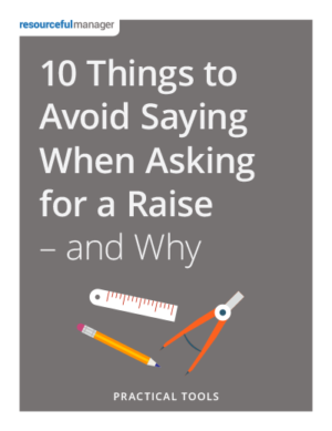 Cover - 10 Things to Avoid Saying When Asking For A Raise