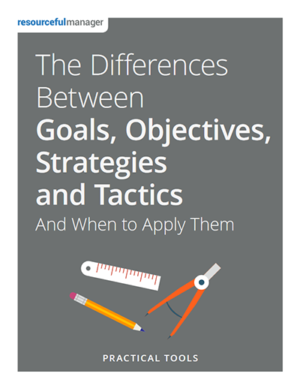 The Difference Between Goals, Objectives, Strategies and Tactics
