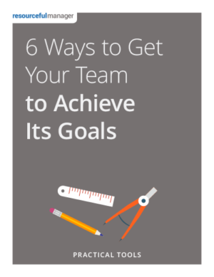 6 Ways to Get Your Team to Achieve Its Goals