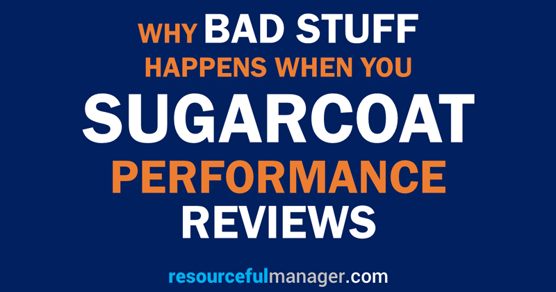 Why Bad Stuff Happens When You Sugarcoat Performance Reviews [SlideShare]