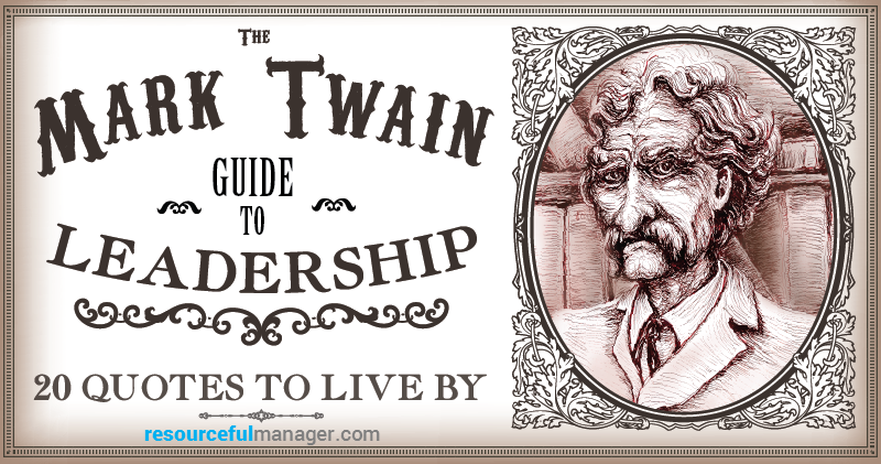 The Mark Twain Guide To Leadership: 20 Quotes To Live By [Infographic]